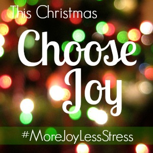 This Christmas choose joy. #MoreJoyLessStress