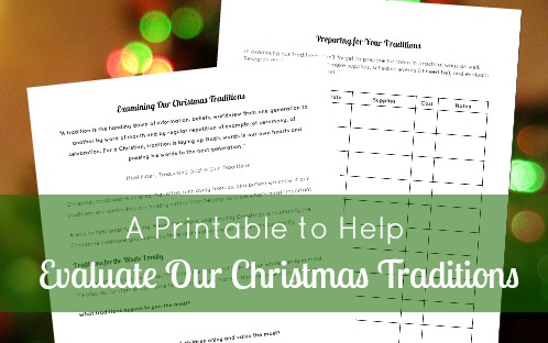 Print a copy of Examining Our Christmas Traditions and make a plan for what traditions you hope to do this year and why. #MoreJoyLessStress