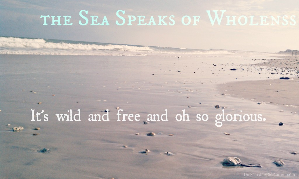 How the Sea Speaks of Wholeness @ The Reluctant Sojourner