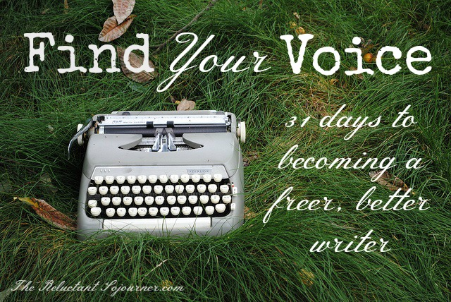 31 Days to Find Your Voice  - 31 Days to Becoming a Freer, Better Writer