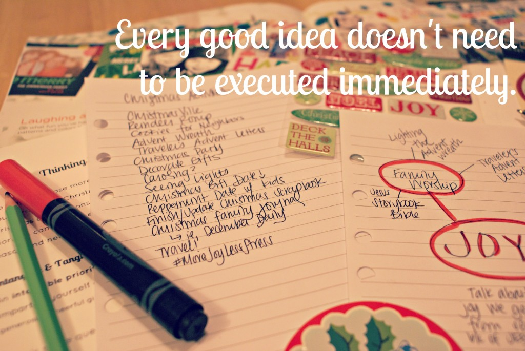 Every good idea doesn't need to be executed immediately. #MoreJoyLessStress