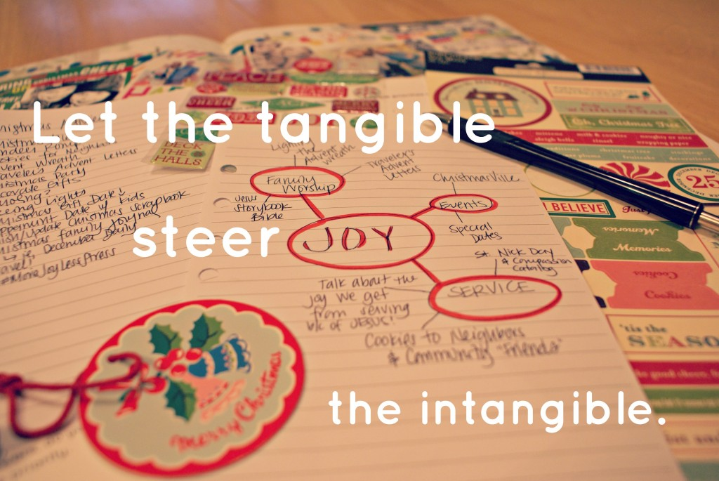 Let the tangible steer the intangible. #MoreJoyLessStress