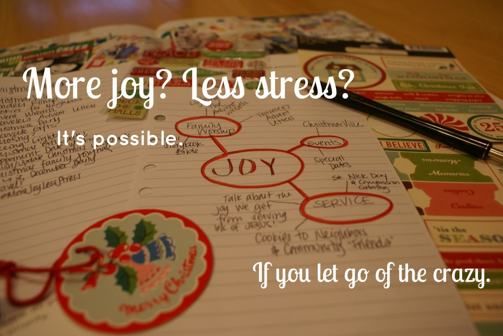 More joy? Less stress? It's possible. If you let go of the crazy.