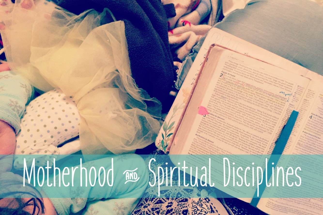 Motherhood & Spiritual Disciplines