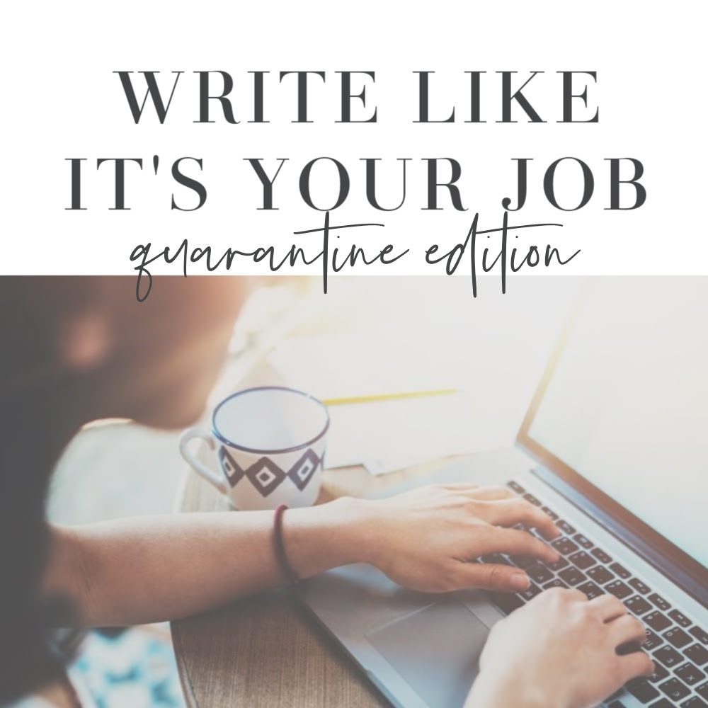 Write Like It's Your Job: Quarantine Edition
