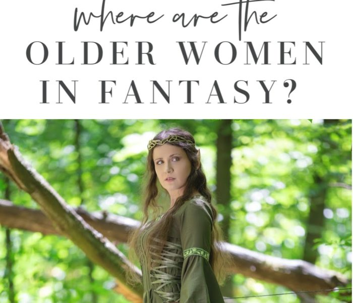 Where are the Older Women in Fantasy Novels?