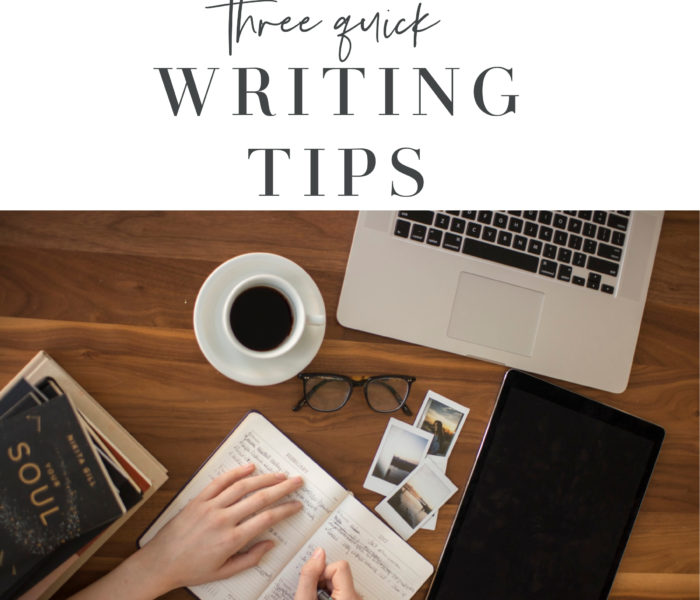 3 Quick Writing Tips