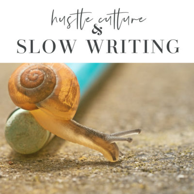 Hustle & Slow Writing