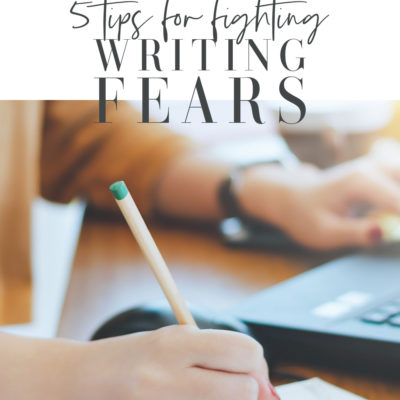 5 Tips for Fighting Writing Fear