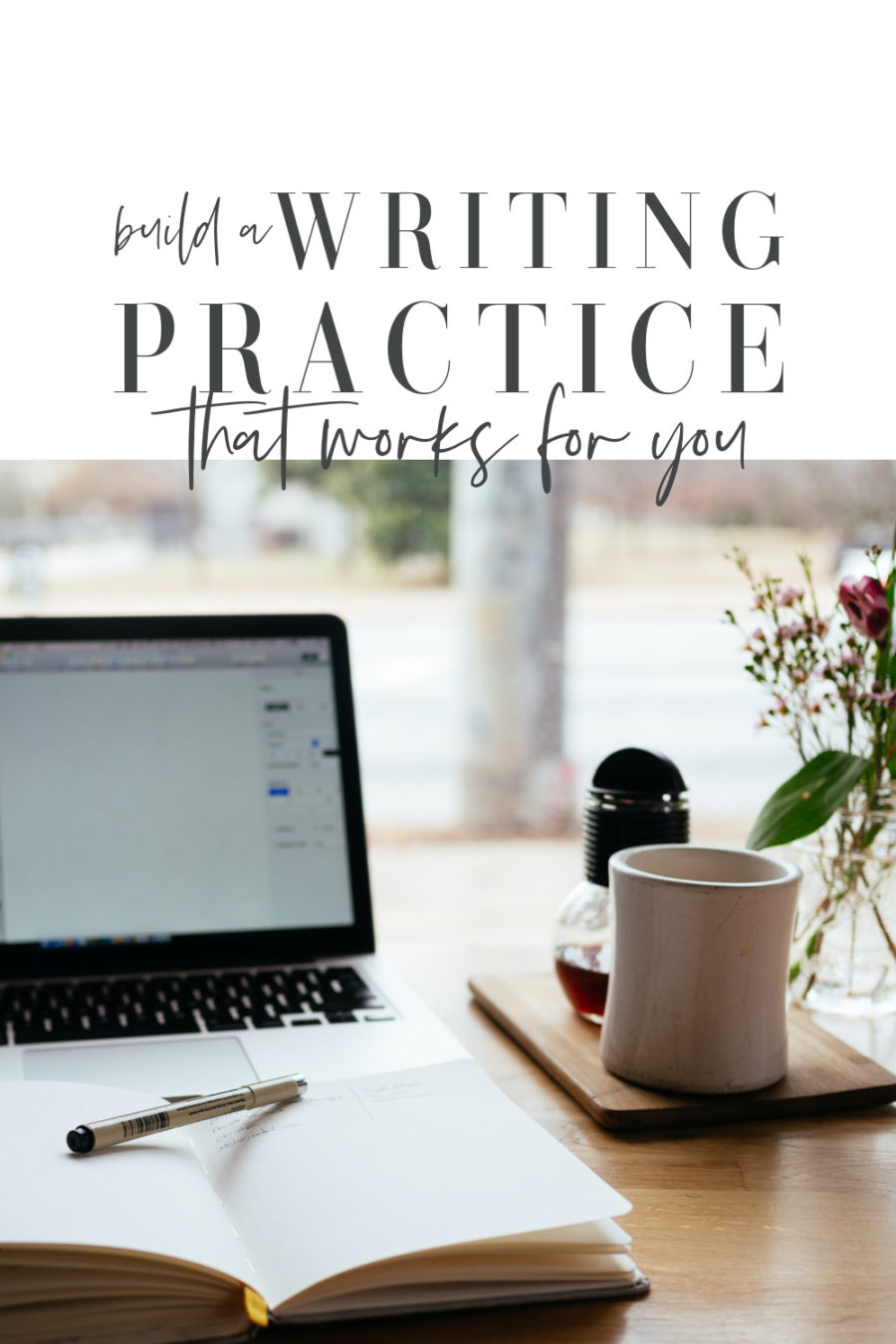 Building a Writing Practice that Works for You